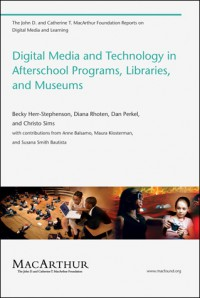 Digital media and technology in afterschool programs libraries and museums.jpg